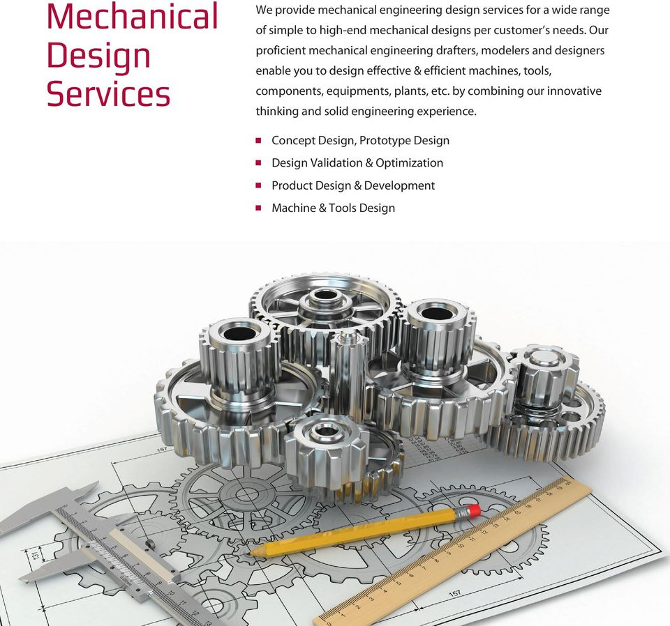 Our proficient mechanical engineering drafters, modelers and designers enable you to design effective & efficient machines,