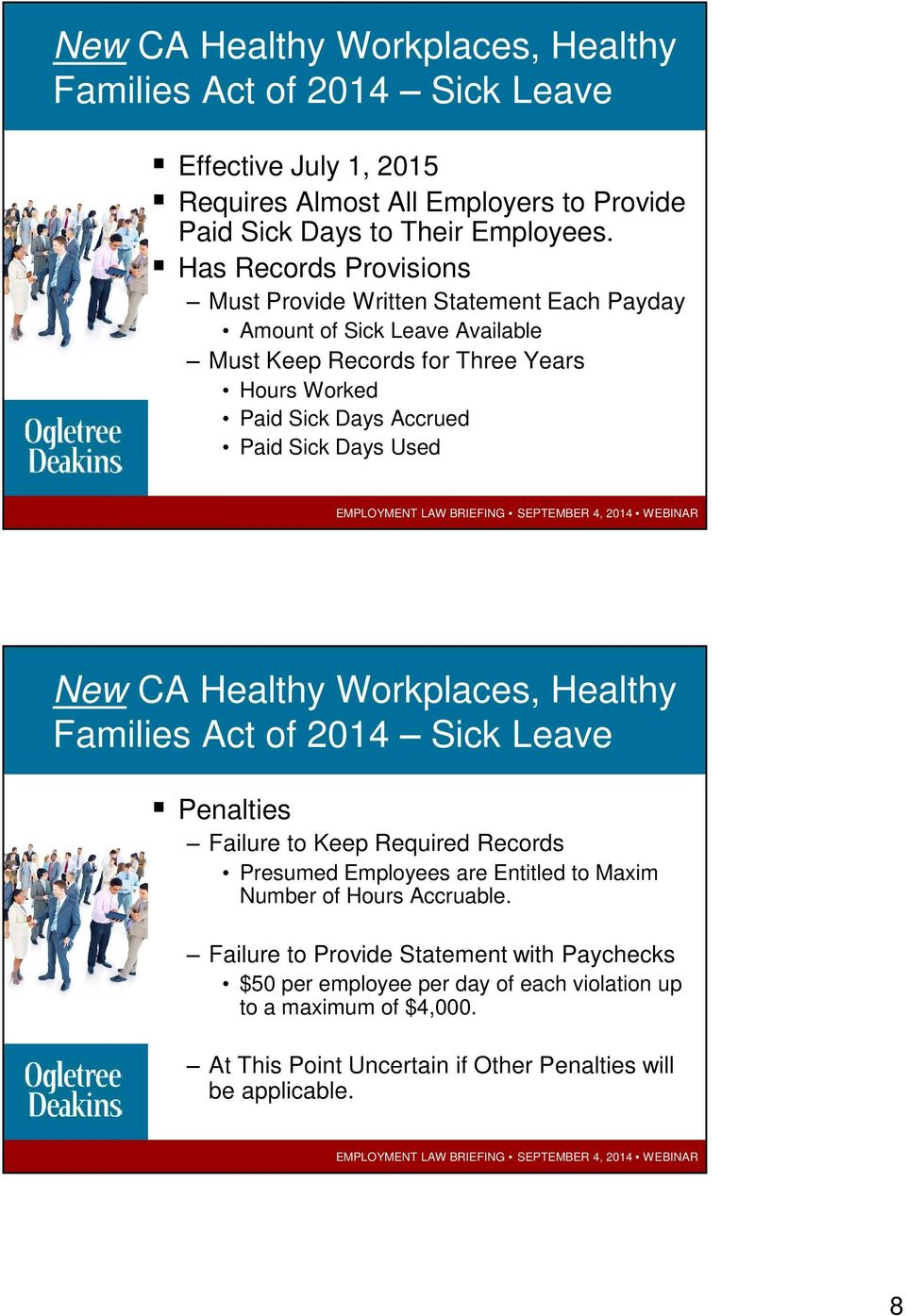 Days Used New CA Healthy Workplaces, Healthy Families Act of 2014 Sick Leave Penalties Failure to Keep Required Records Presumed Employees are Entitled to Maxim Number of Hours