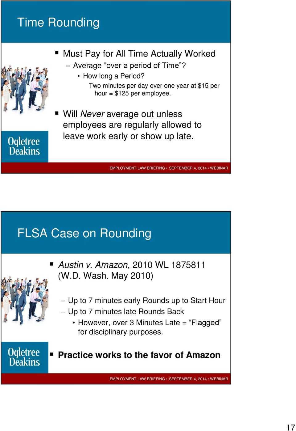 Will Never average out unless employees are regularly allowed to leave work early or show up late. FLSA Case on Rounding Austin v.
