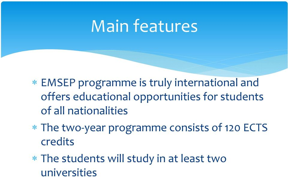 nationalities The two year programme consists of 120