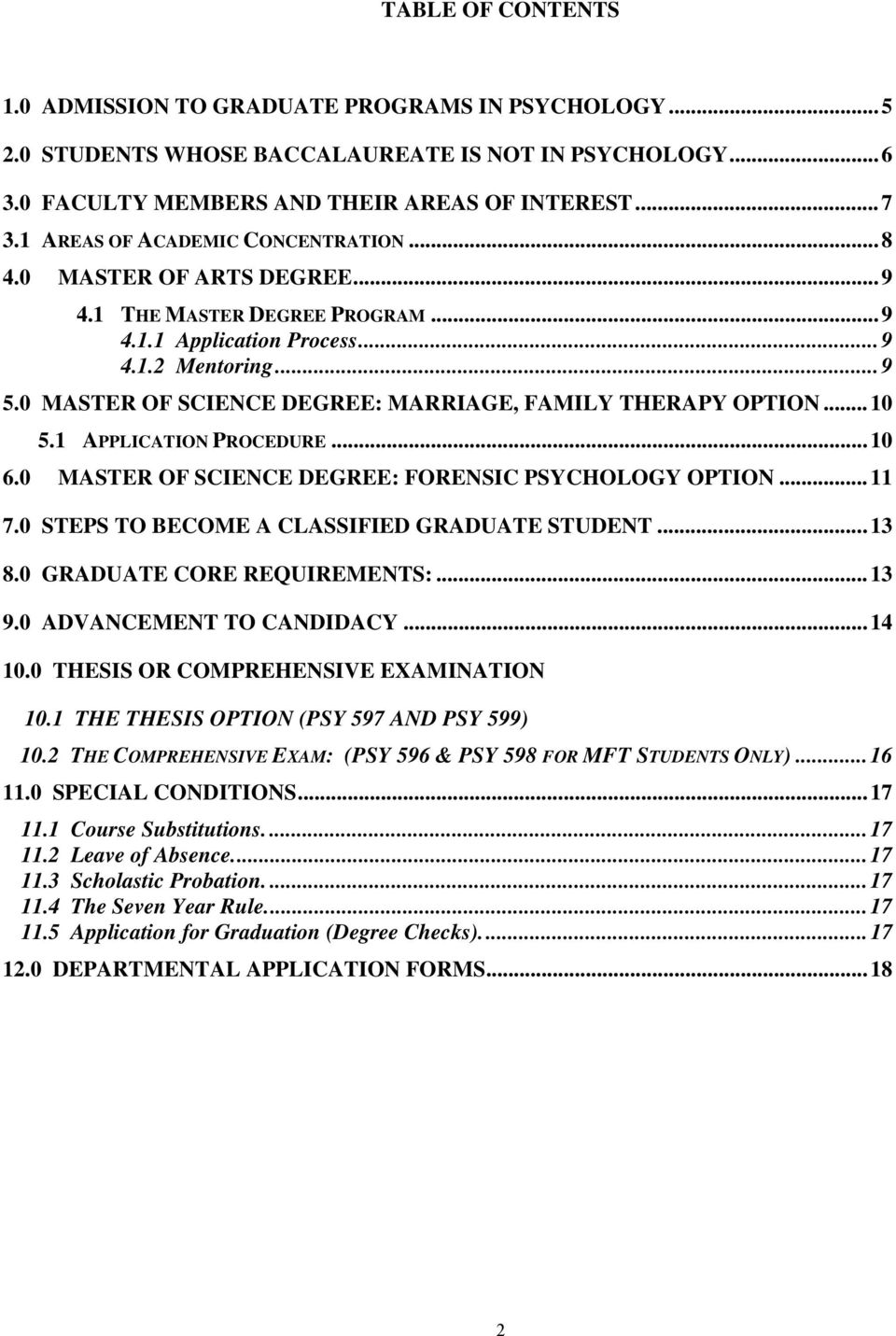 0 MASTER OF SCIENCE DEGREE: MARRIAGE, FAMILY THERAPY OPTION...10 5.1 APPLICATION PROCEDURE...10 6.0 MASTER OF SCIENCE DEGREE: FORENSIC PSYCHOLOGY OPTION...11 7.