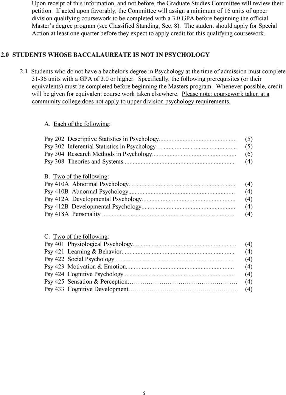 0 GPA before beginning the official Master s degree program (see Classified Standing, Sec. 8).