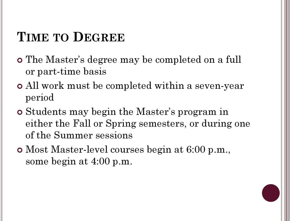 Master s program in either the Fall or Spring semesters, or during one of the