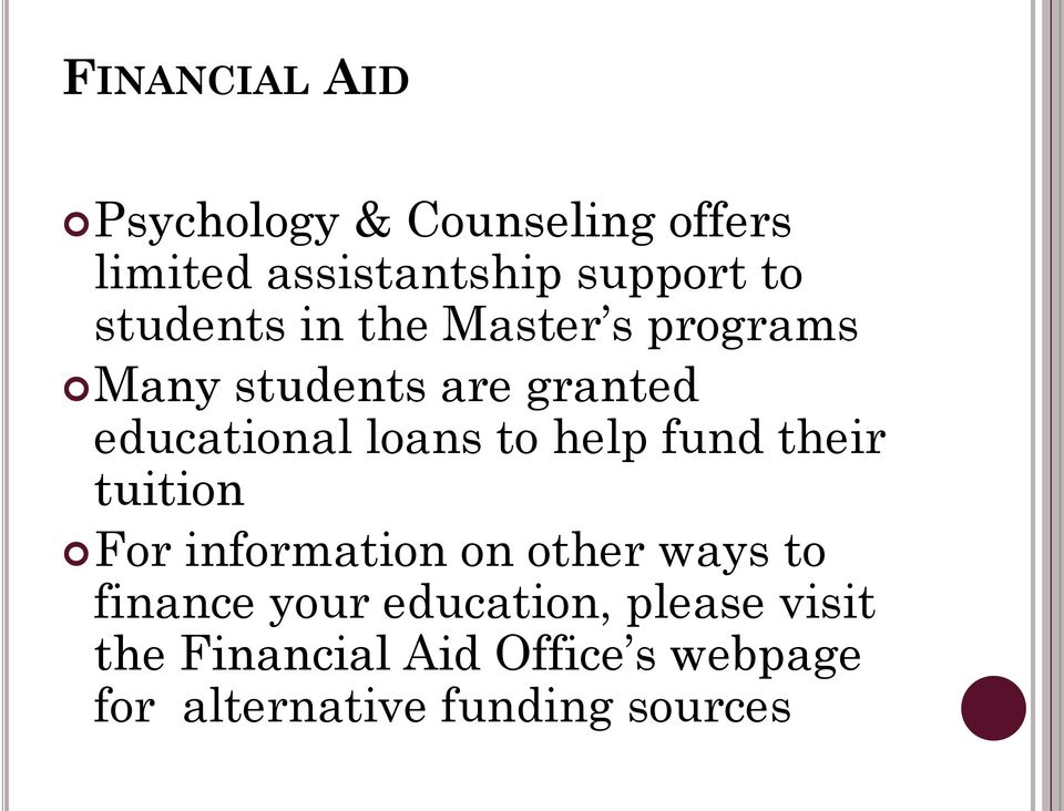 to help fund their tuition For information on other ways to finance your