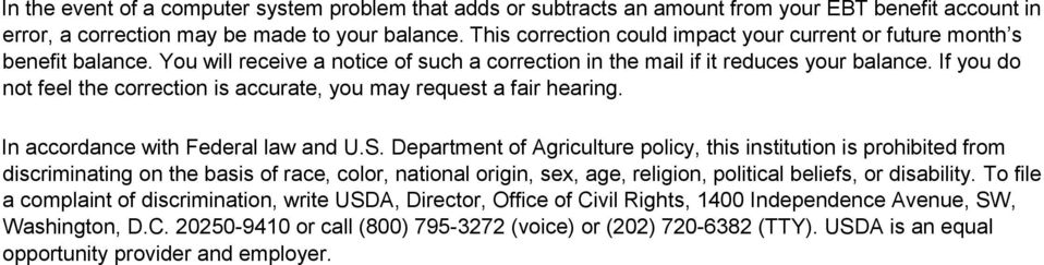 If you do not feel the correction is accurate, you may request a fair hearing. In accordance with Federal law and U.S.