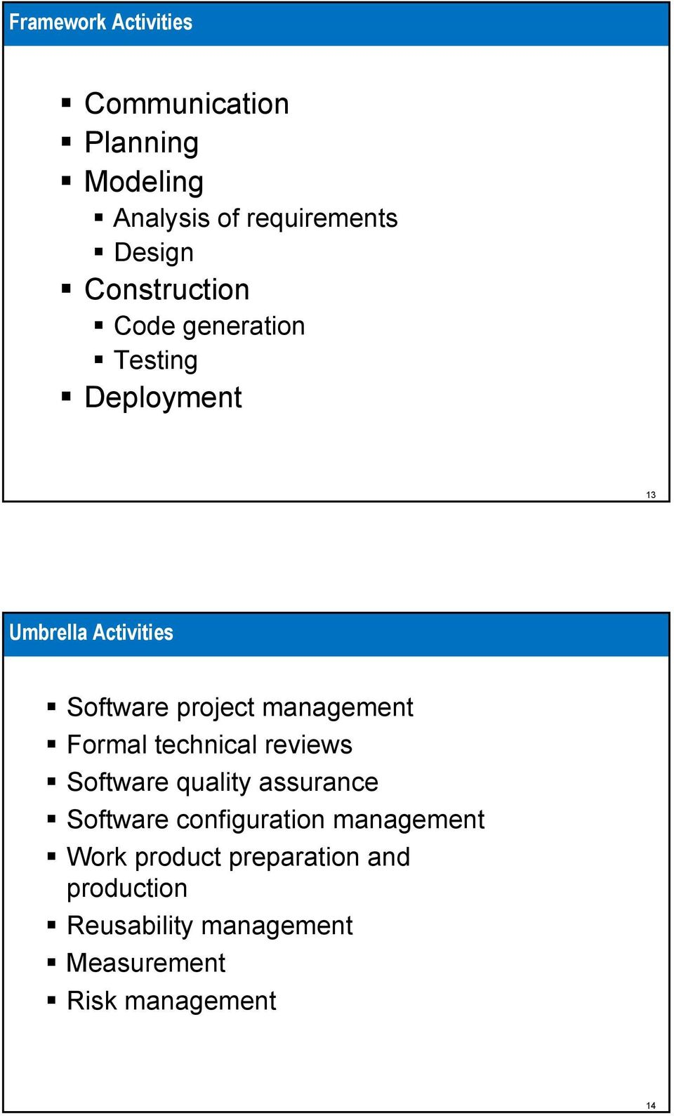 management Formal technical reviews Software quality assurance Software configuration