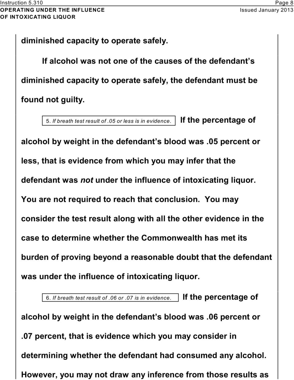 05 percent or less, that is evidence from which you may infer that the defendant was not under the influence of intoxicating liquor. You are not required to reach that conclusion.