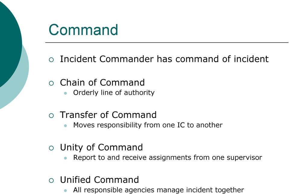 one IC to another Unity of Command Report to and receive assignments from