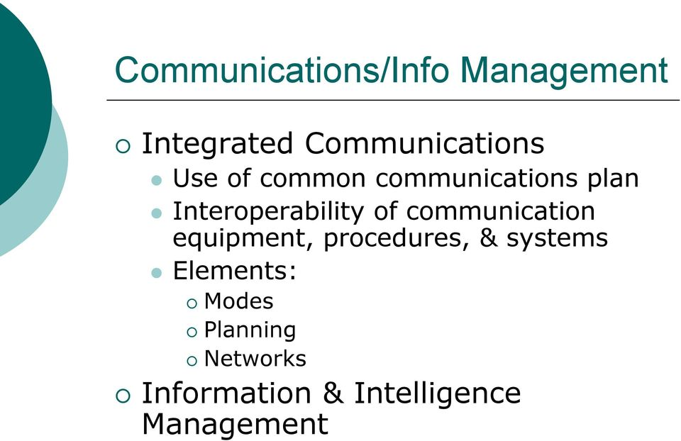 communication equipment, procedures, & systems Elements: