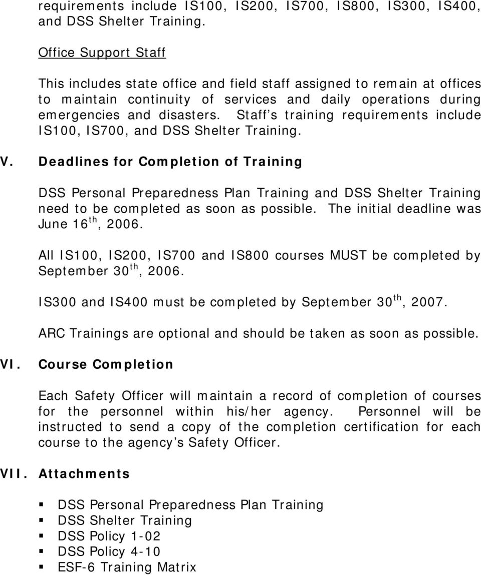 Staff s training requirements include IS100, IS700, and DSS Shelter Training. V.