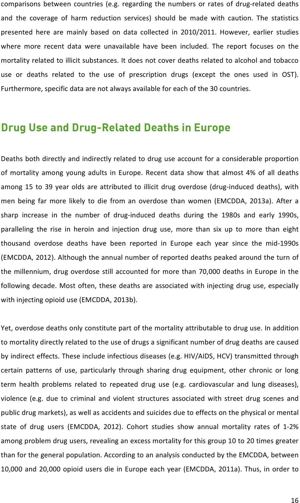 The report focuses on the mortality related to illicit substances.