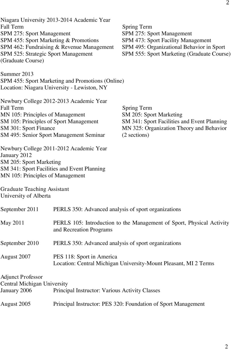 Sport Marketing and Promotions (Online) Location: Niagara University - Lewiston, NY Newbury College 2012-2013 Academic Year Fall Term MN 105: Principles of Management SM 105: Principles of Sport