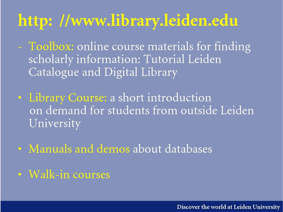information: Tutorial Leiden Catalogue and Digital Library Library