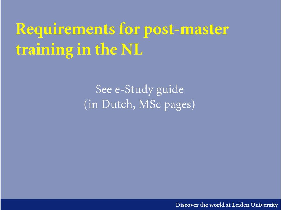 in the NL See e-study