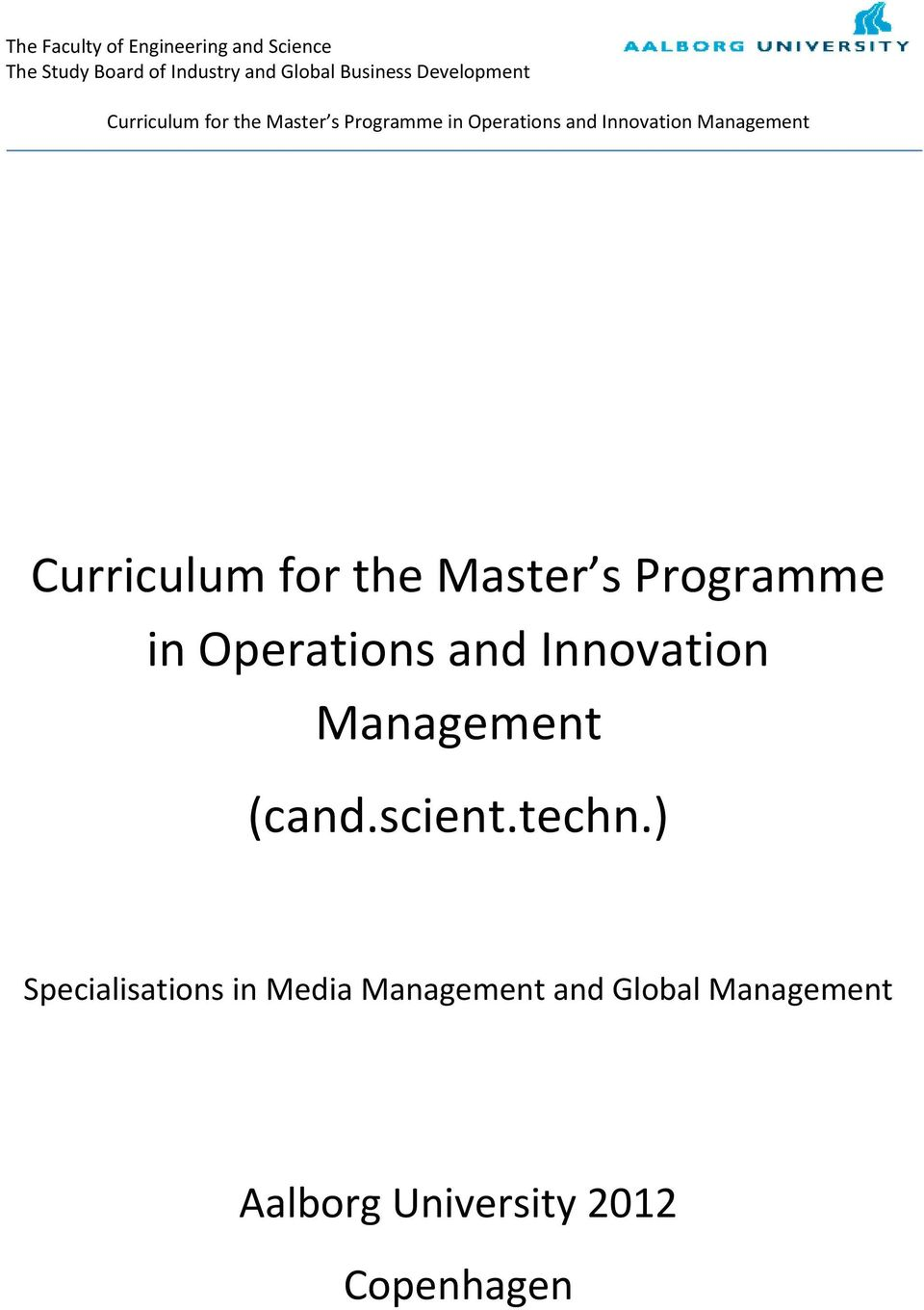 Curriculum for the Master s Programme in Operations and Innovation Management (cand.scient.