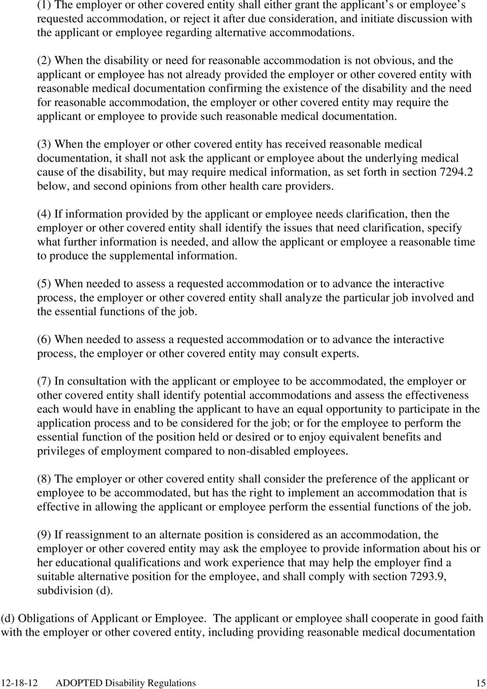(2) When the disability or need for reasonable accommodation is not obvious, and the applicant or employee has not already provided the employer or other covered entity with reasonable medical