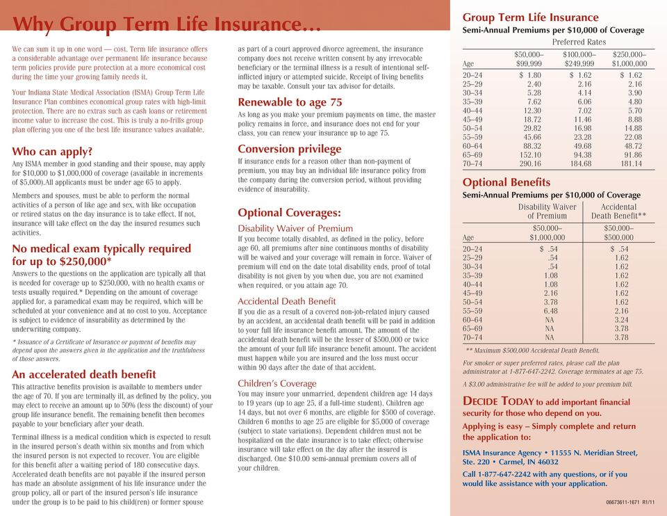 Your Idiaa State Medical Associatio (ISMA) Group Term Life Isurace Pla combies ecoomical group rates with high-limit protectio.