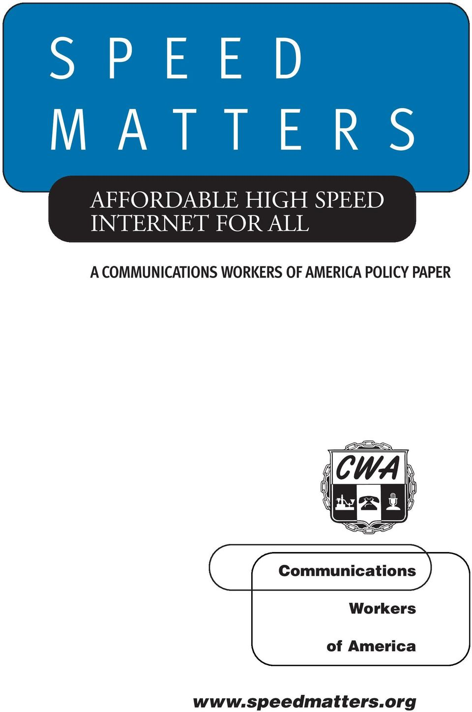 WORKERS OF AMERICA POLICY PAPER