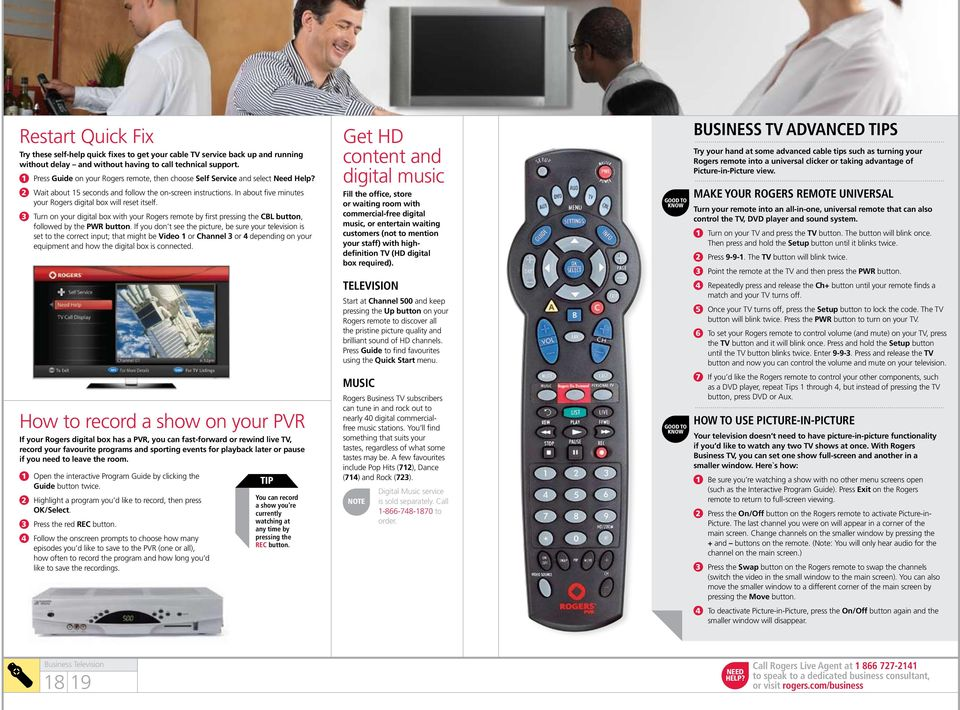 In about five minutes your Rogers digital box will reset itself. 3 Turn on your digital box with your Rogers remote by first pressing the CBL button, followed by the PWR button.