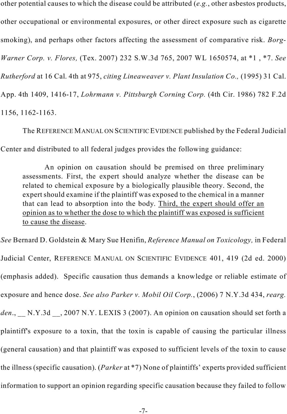 Borg- Warner Corp. v. Flores, (Tex. 2007) 232 S.W.3d 765, 2007 WL 1650574, at *1, *7. See Rutherford at 16 Cal. 4th at 975, citing Lineaweaver v. Plant Insulation Co., (1995) 31 Cal. App.