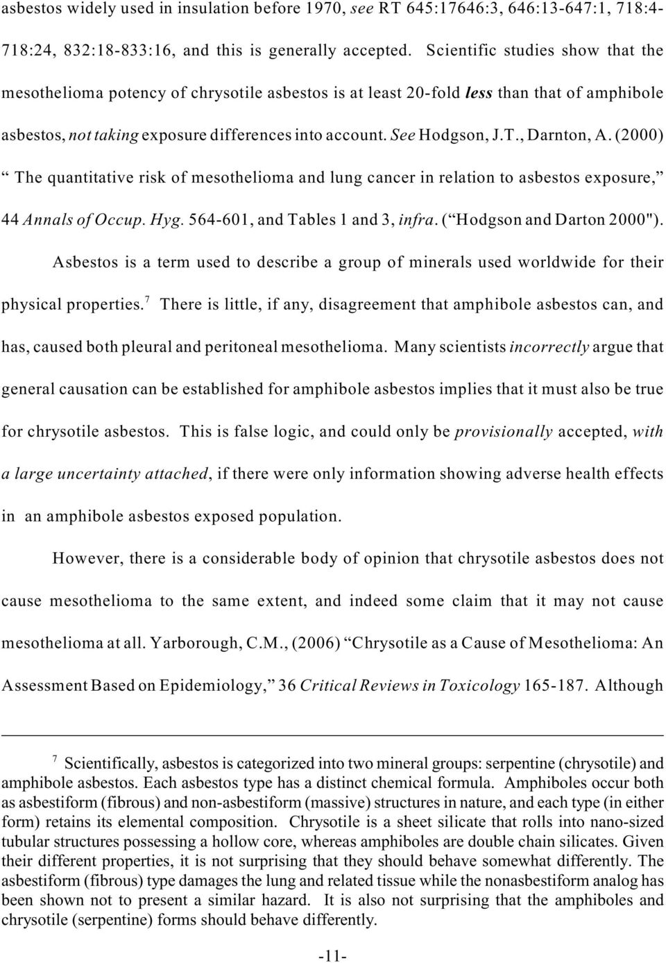 ", Darnton, A. (2000) The quantitative risk of mesothelioma and lung cancer in relation to asbestos exposure, 44 Annals of Occup. Hyg. 564-601, and Tables 1 and 3, infra. ( Hodgson and Darton 2000"")."