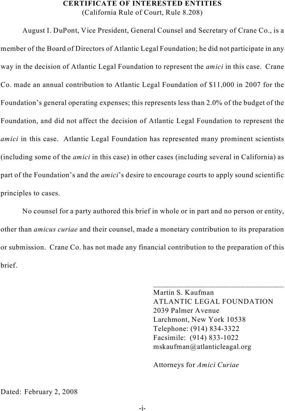 made an annual contribution to Atlantic Legal Foundation of $11,000 in 2007 for the Foundation s general operating expenses; this represents less than 2.