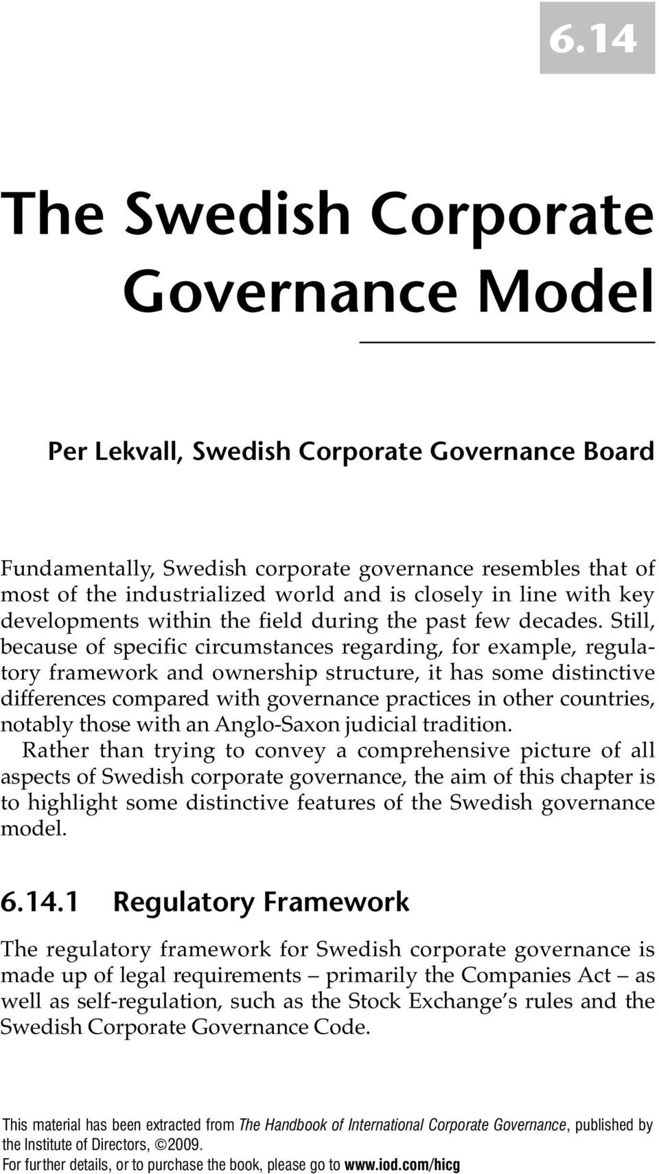 Still, because of specific circumstances regarding, for example, regulatory framework and ownership structure, it has some distinctive differences compared with governance practices in other
