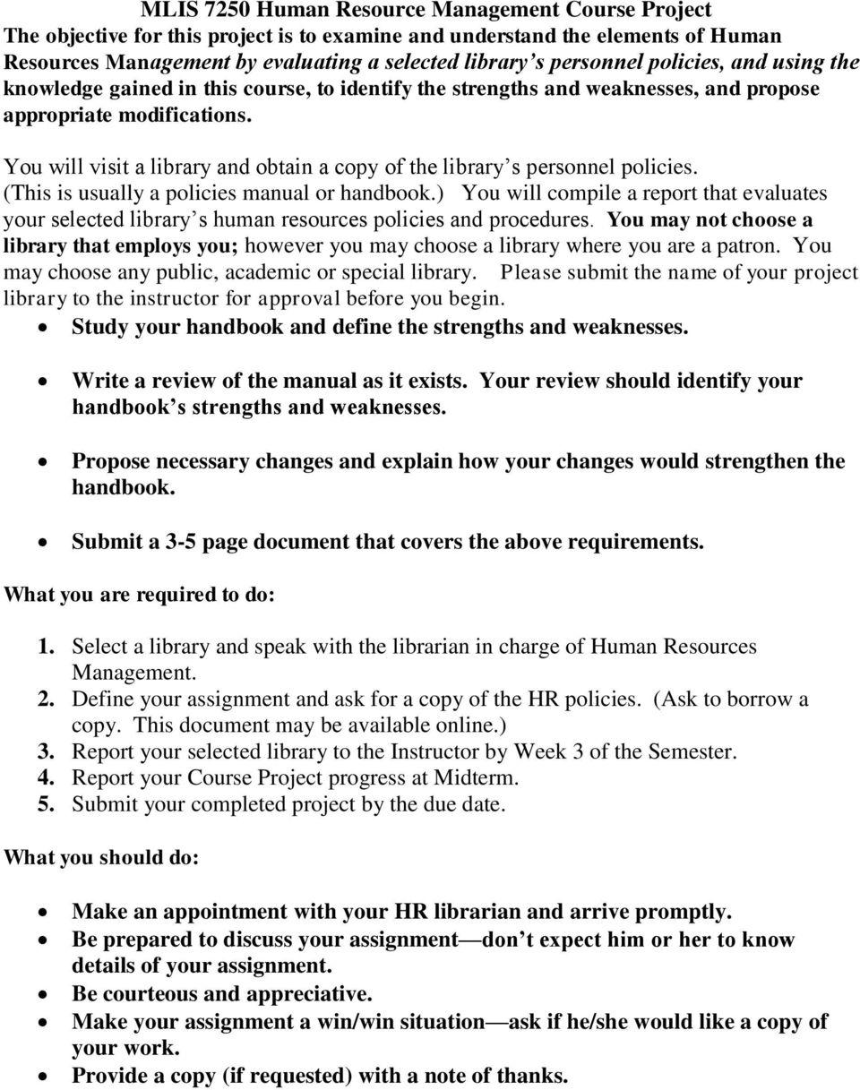 You will visit a library and obtain a copy of the library s personnel policies. (This is usually a policies manual or handbook.