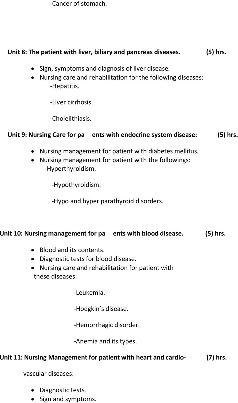 Unit 9: Nursing Care for paents with endocrine system disease: Nursing management for patient with diabetes mellitus. Nursing management for patient with the followings: -Hyperthyroidism.