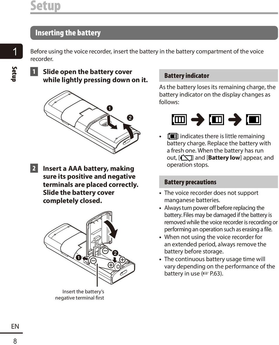 Battery indicator As the battery loses its remaining charge, the battery indicator on the display changes as follows: 2 Insert a AAA battery, making sure its positive and negative terminals are
