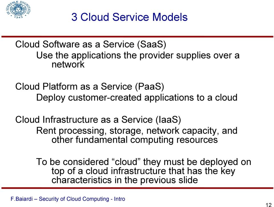 Service (IaaS) Rent processing, storage, network capacity, and other fundamental computing resources To be