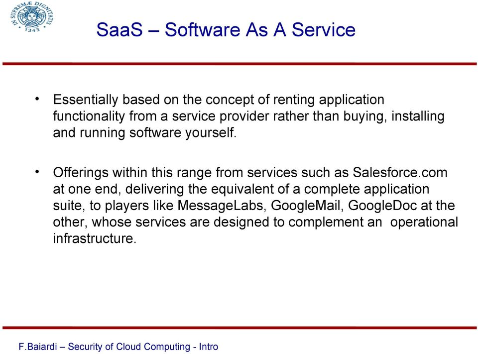 Offerings within this range from services such as Salesforce.