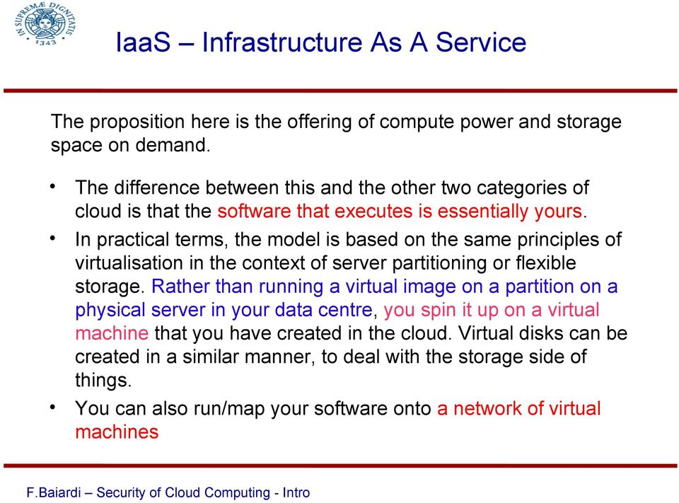In practical terms, the model is based on the same principles of virtualisation in the context of server partitioning or flexible storage.