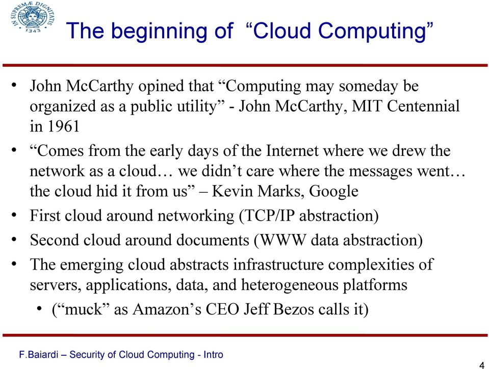 from us Kevin Marks, Google First cloud around networking (TCP/IP abstraction) Second cloud around documents (WWW data abstraction) The emerging
