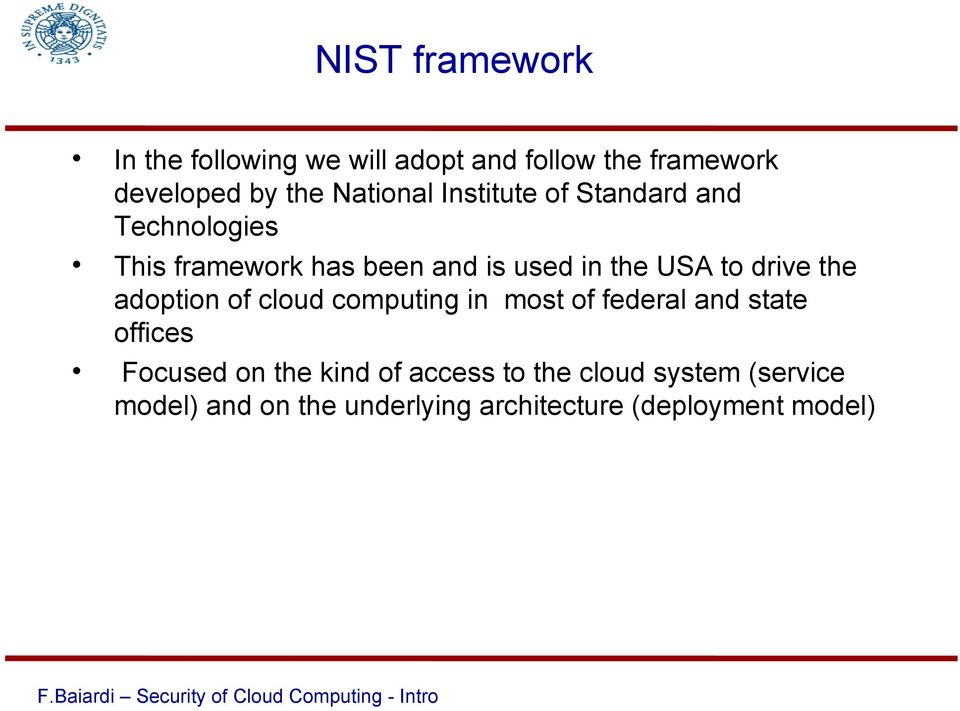 to drive the adoption of cloud computing in most of federal and state offices Focused on the