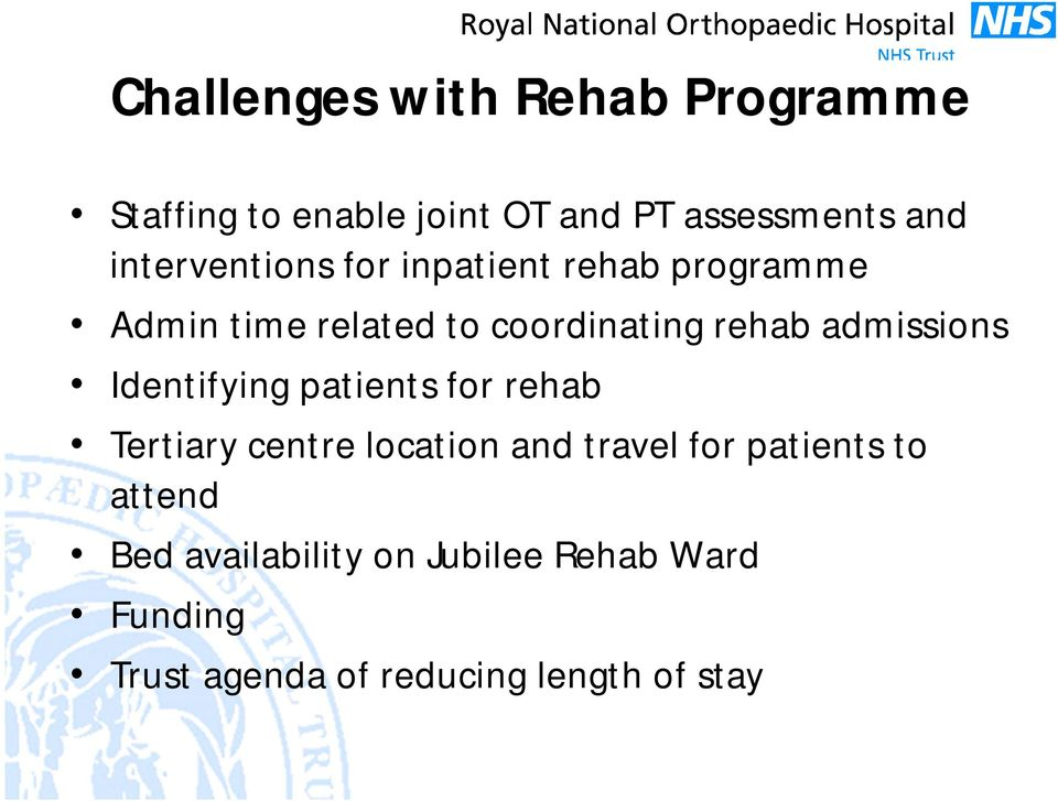 admissions Identifying patients for rehab Tertiary centre location and travel for