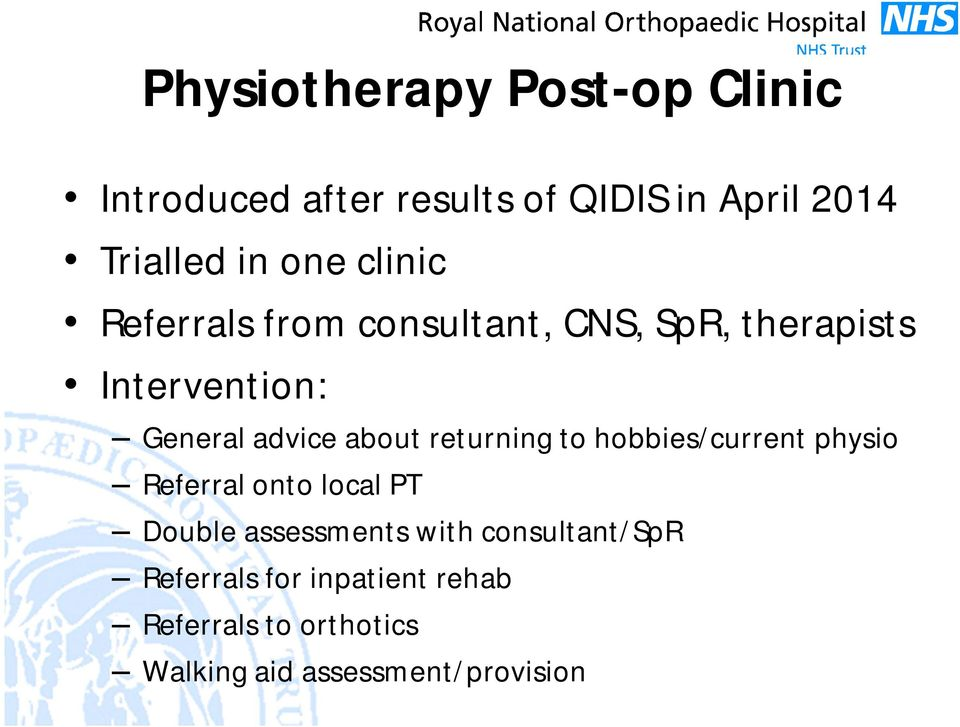 about returning to hobbies/current physio Referral onto local PT Double assessments with