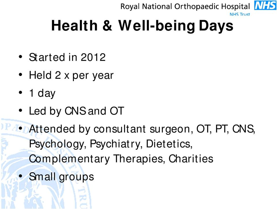 consultant surgeon, OT, PT, CNS, Psychology,