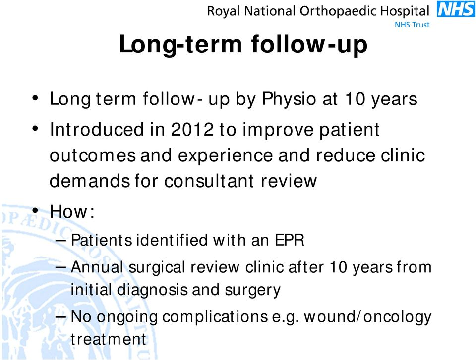review How: Patients identified with an EPR Annual surgical review clinic after 10