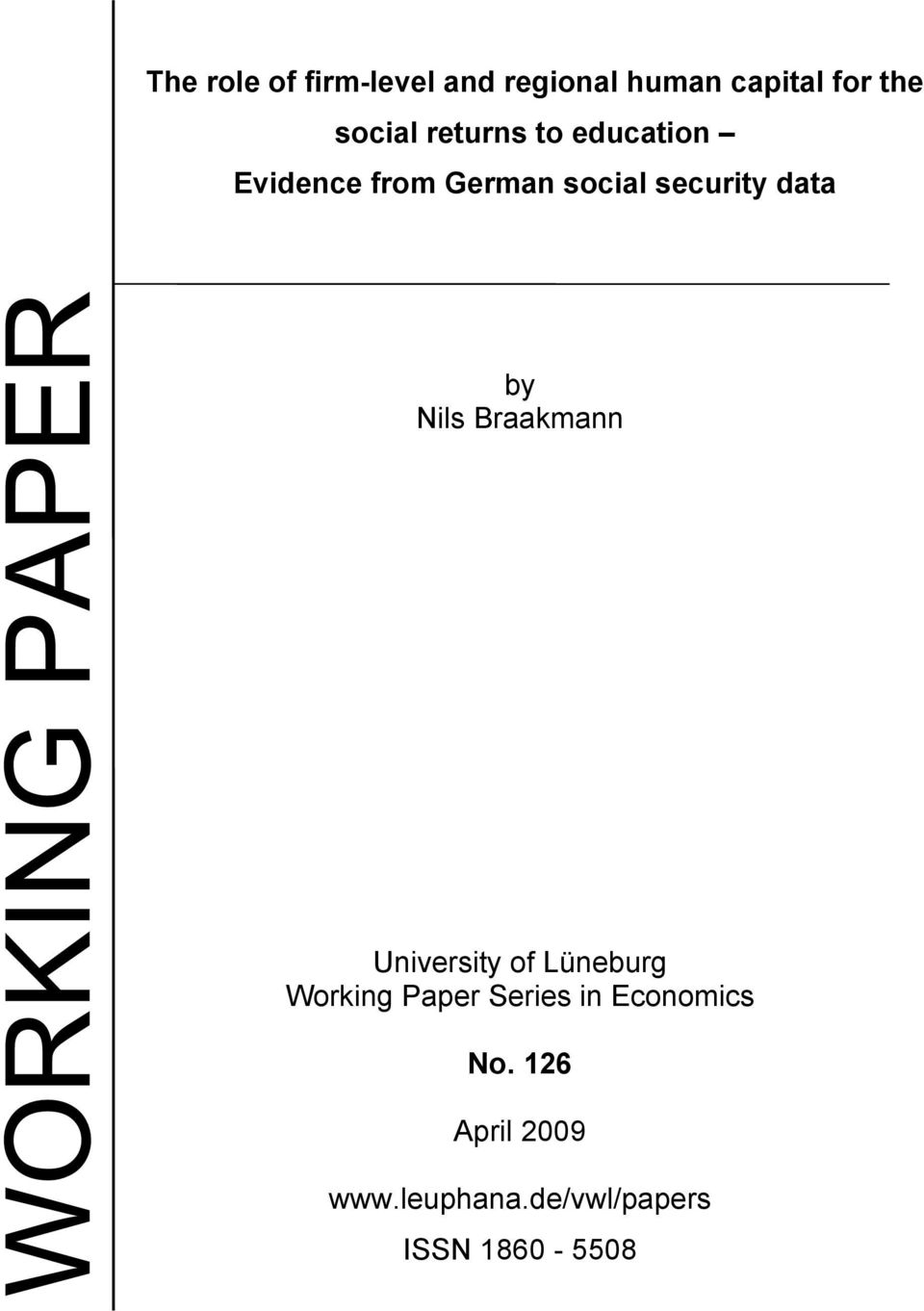 Nils Braakmann University of Lüneburg Working Paper Series in