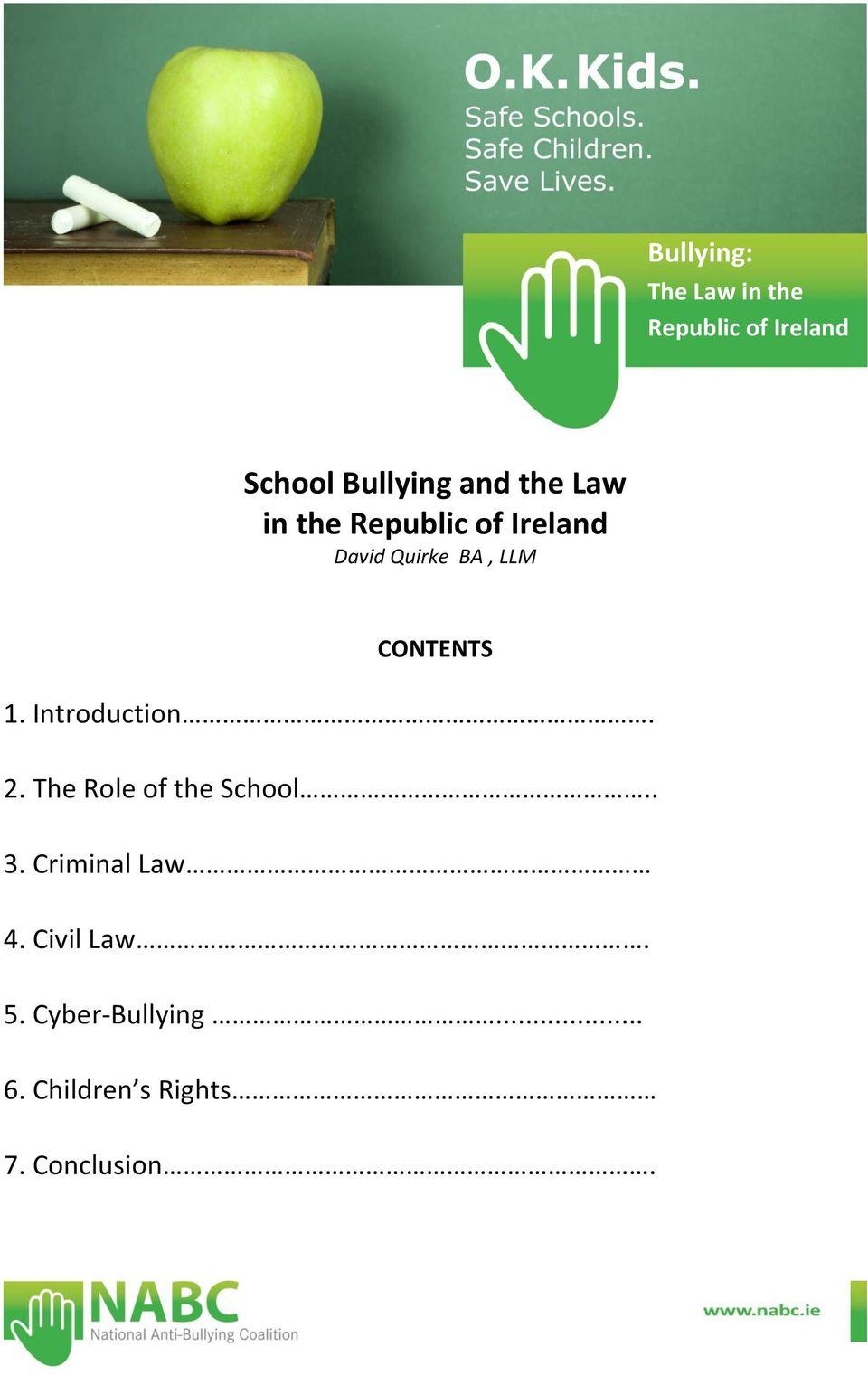 The Role of the School.. 3. Criminal Law 4.