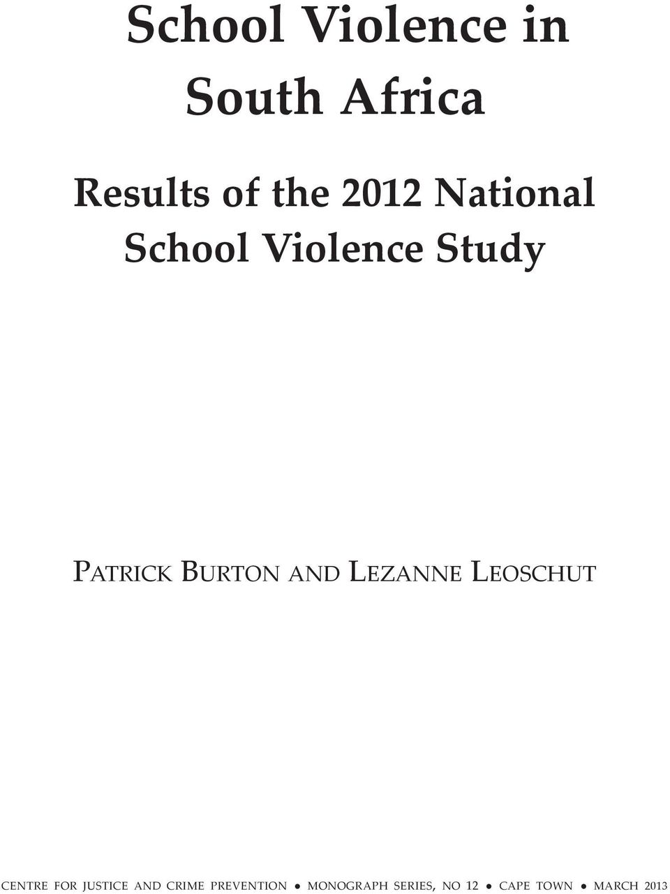an analysis of school violence Us department of justice gather and analyze data from a variety of sources to  gain a more complete understanding of school violence school environment.