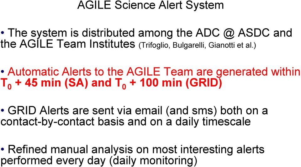 ) Automatic Alerts to the AGILE Team are generated within T 0 + 45 min (SA) and T 0 + 100 min (GRID) GRID