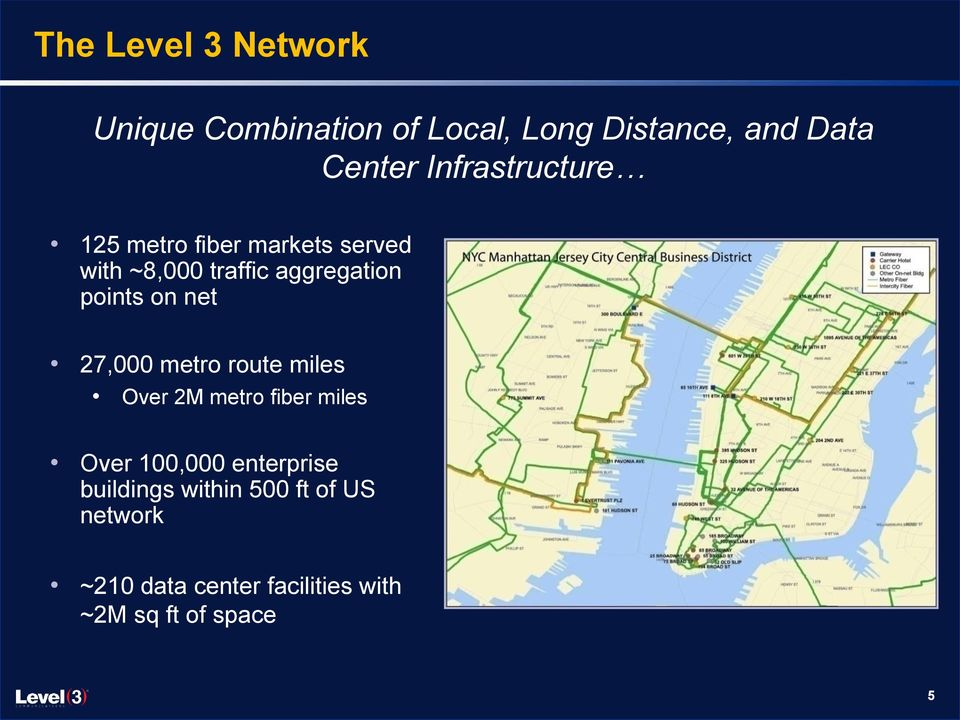 on net 27,000 metro route miles Over 2M metro fiber miles Over 100,000 enterprise