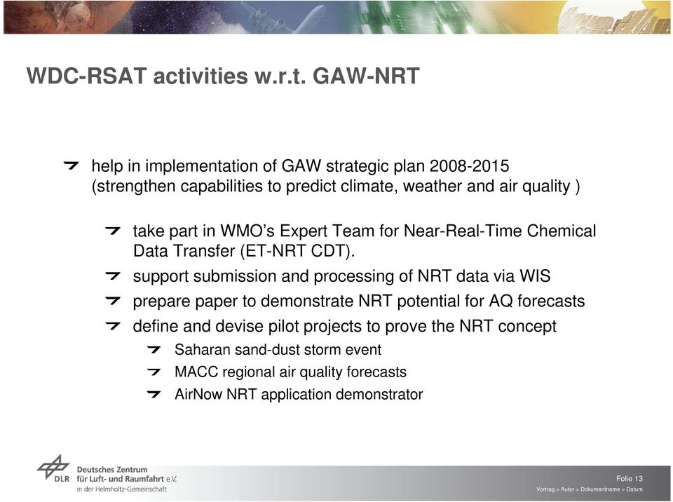 and air quality ) take part in WMO s Expert Team for Near-Real-Time Chemical Data Transfer (ET-NRT CDT).
