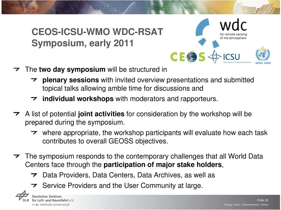 A list of potential joint activities for consideration by the workshop will be prepared during the symposium.