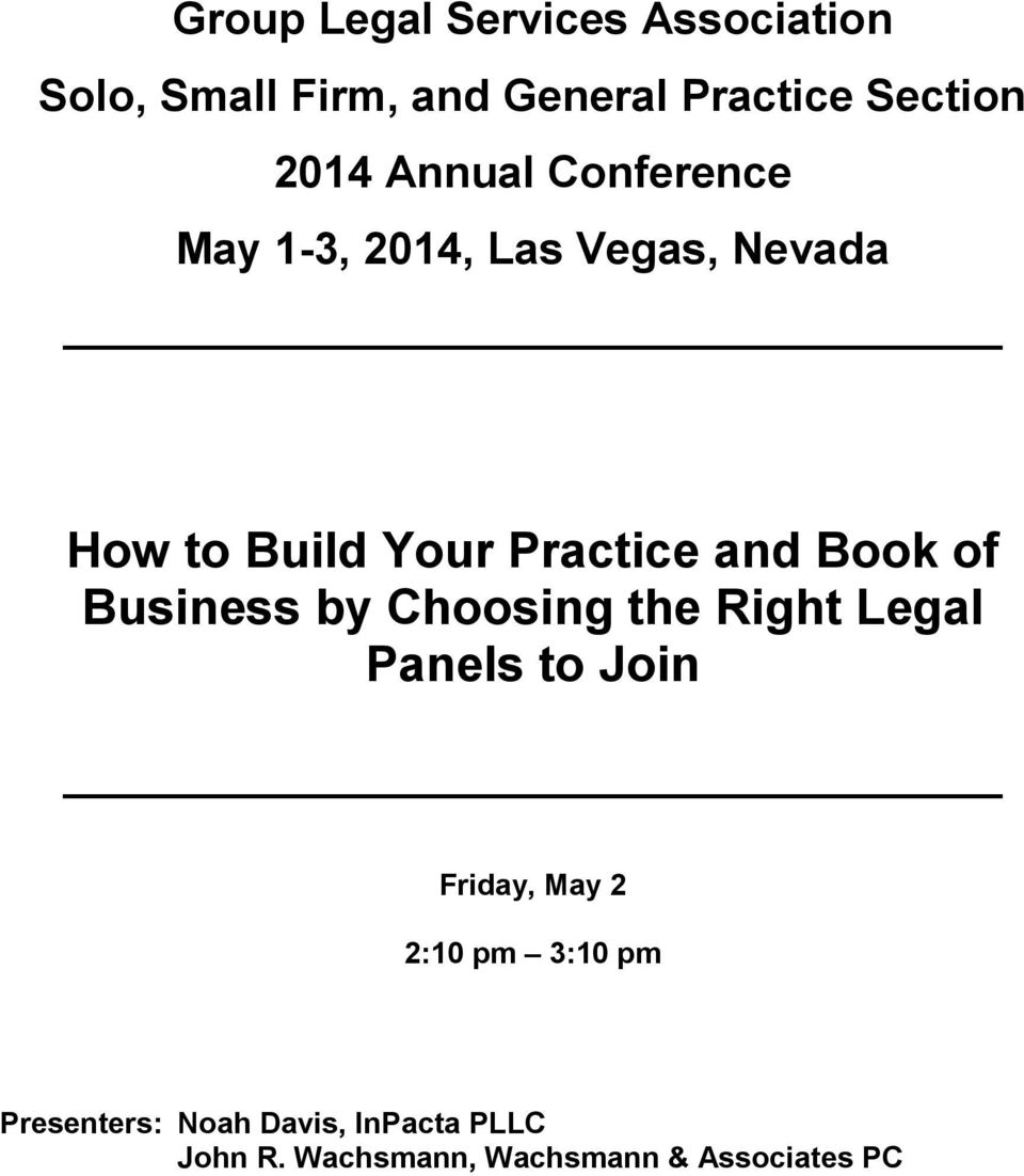 Book of Business by Choosing the Right Legal Panels to Join Friday, May 2 2:10 pm