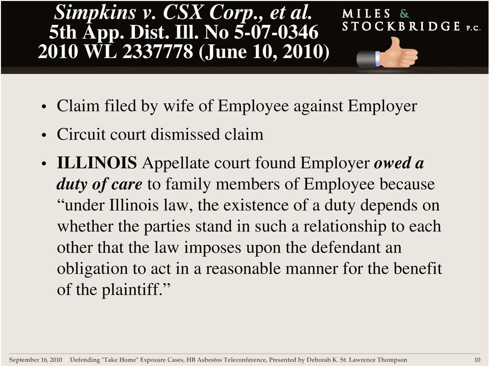Employer owed a duty of care to family members of Employee because under Illinois law, the existence of a duty depends on whether the parties stand in such a