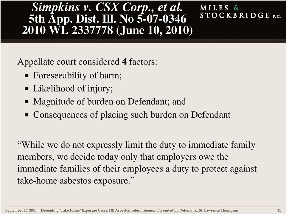 Defendant; and Consequences of placing such burden on Defendant While we do not expressly limit the duty to immediate family members, we decide today
