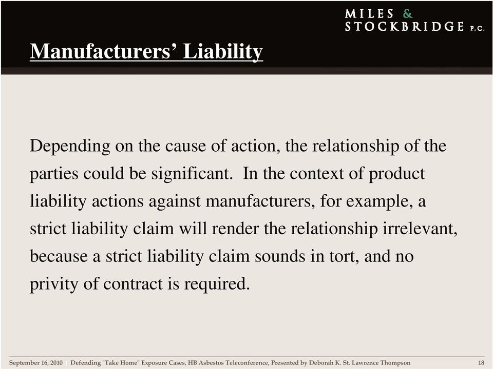 the relationship irrelevant, because a strict liability claim sounds in tort, and no privity of contract is required.